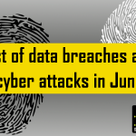 List of data breaches and cyber attacks in June