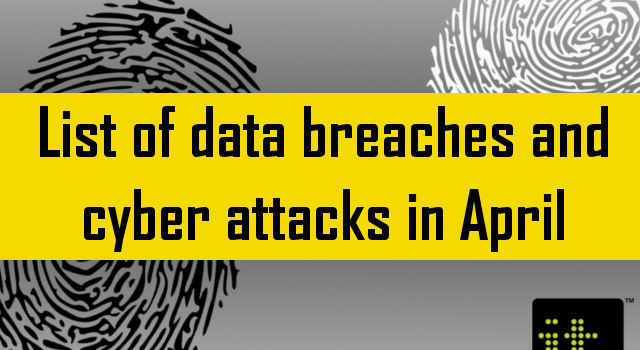 List of data breaches and cyber attacks in April 2019 – 1 34