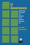 Implementing Frameworks and Standards for the Corporate Governance of IT