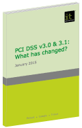 PCI DSS v3.0 & 3.1: What has changed?