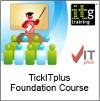 TickITplus Foundation Training Course
