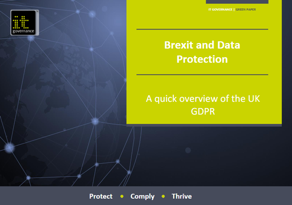 Brexit and Data Protection – A quick overview of the UK GDPR.