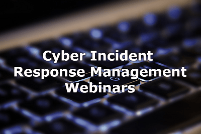 Cyber incident response management (CIRM) webinar series