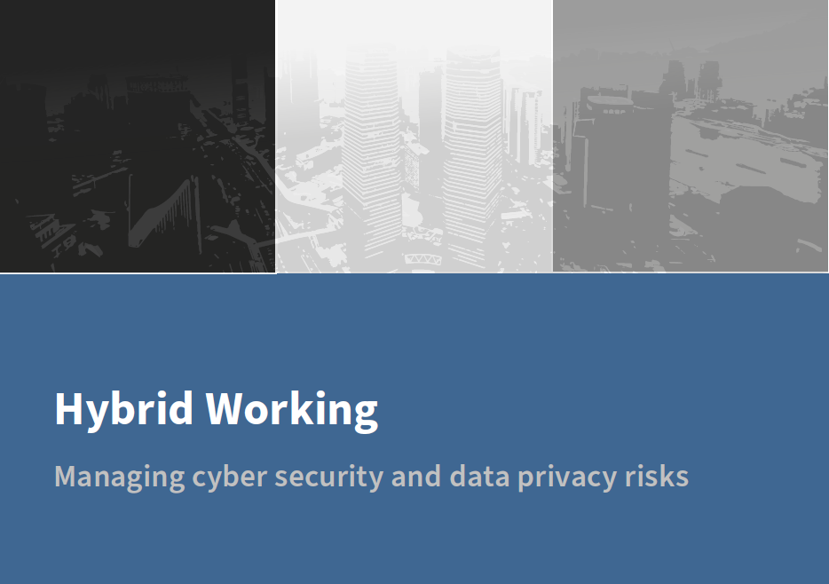 Hybrid Working - Managing cyber security and data privacy risks