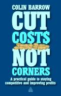 Cut Costs Not Corners