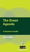 The Green Agenda: A Business Guide