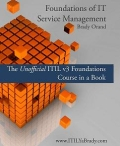 Foundations of IT Service Management - The Unofficial ITIL v3 Foundations Course in a Book