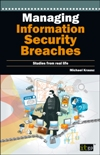 Managing Information Security Breaches: Studies from real life (eBook)