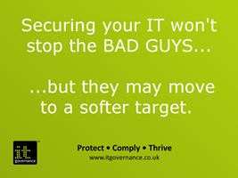 Securing your IT won't stop the bad guys, but they may move to a softer target