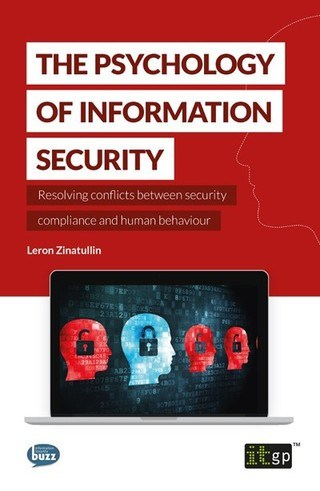 The Psychology of Information Security - Resolving conflicts between security compliance and human behaviour