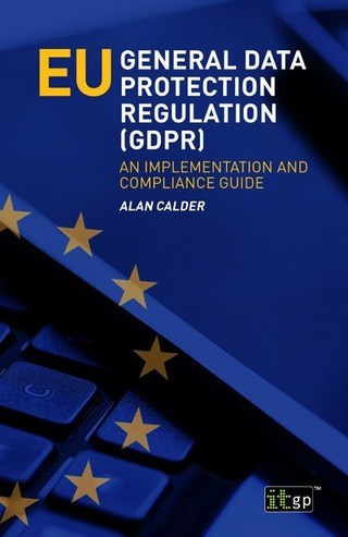 EU General Data Protection Regulation (GDPR) – An Implementation and Compliance Guide