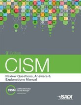CISM Review Questions, Answers & Explanations Manual, 9th Edition
