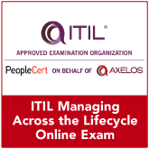 ITIL Managing Across the Lifecycle Online Exam