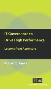 IT Governance to Drive High Performance - Lessons from Accenture