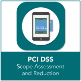 PCI DSS Scope Assessment and Reduction