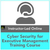 Cyber Security for Executive Management Live Online Training Course