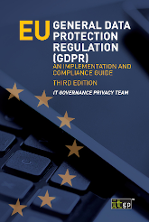 EU General Data Protection Regulation (GDPR) - An Implementation and Compliance Guide, Third edition