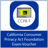 California Consumer Privacy Act (CCPA) Foundation (CCPA F) Exam Voucher