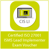 Certified ISO 27001 ISMS Lead Implementer (CIS LI) Exam Voucher