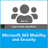 Microsoft 365 Mobility and Security MS-101 Training Course