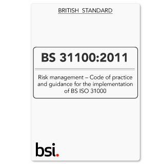 BS31100 (BS 31100) Code of Practice for Risk Management and Guidance for ISO31000 (Download)
