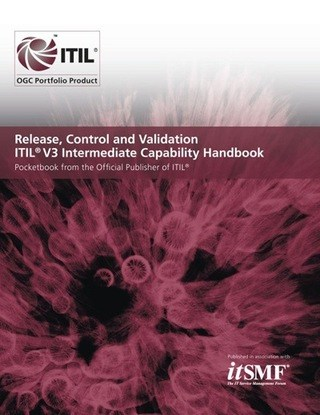 Release, Control and Validation ITIL® 2011 Intermediate Capability Handbook | IT Governance UK