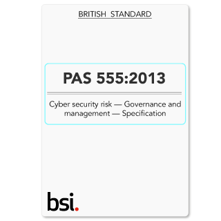 PAS 555:2013 Cyber Security Risk Governance and Management