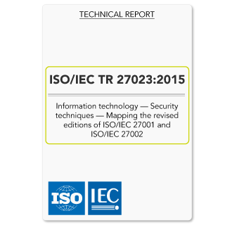 ISO/IEC TR 27023 2015 (ISO 27023 Technical Report) – Mapping ISO 27001 2013 and ISO 27002 2013