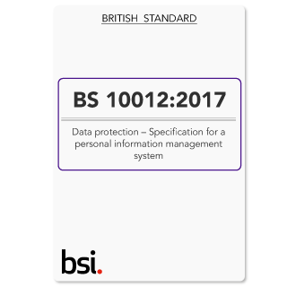 BS 10012:2017 - Specification for a personal information management system (PIMS)