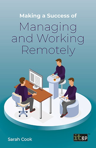 Making a Success of Managing and Working Remotely