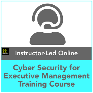 Cyber Security for Executive Management Instructor-Led Online Training Course